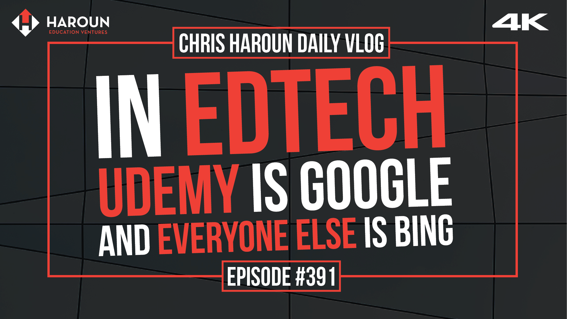 VLOG_391_8_26_2019_In EdTech Udemy is Google and Everyone Else is Bing.png