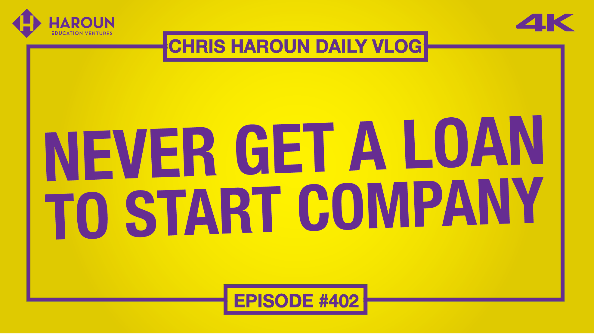 VLOG_402_9_6_2019_Never Get a Loan to Start Company .png