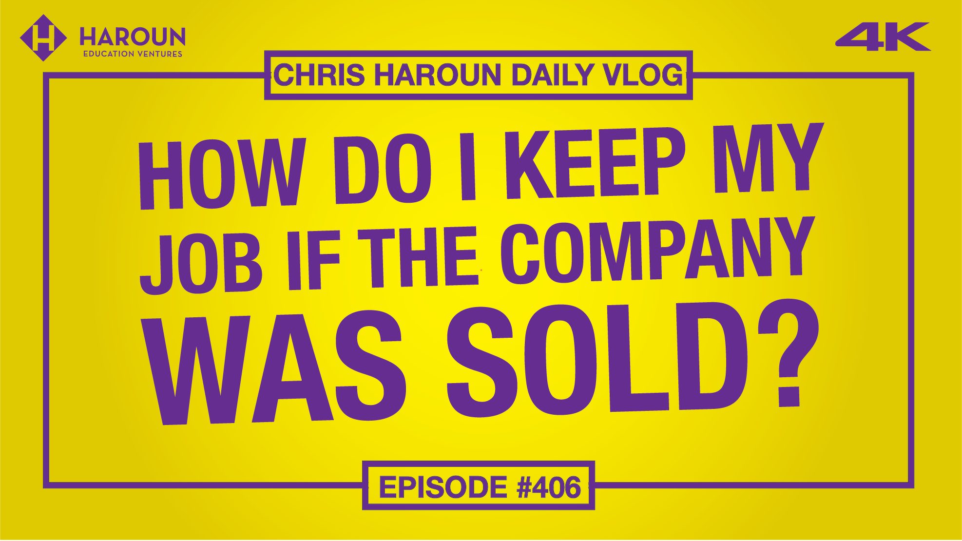 VLOG_406_9_10_2019_How do I Keep My Job if the Company Was Sold? .png