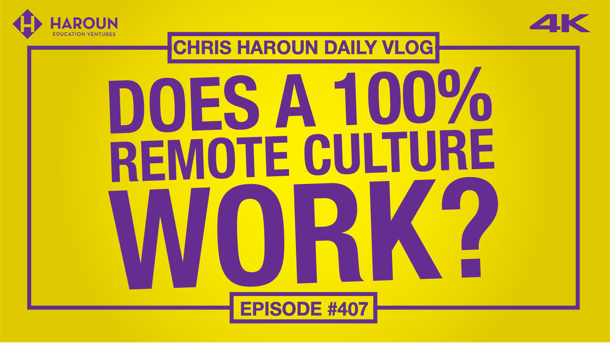 VLOG_407_9_11_2019_Does a 100% Remote Culture Work?.png