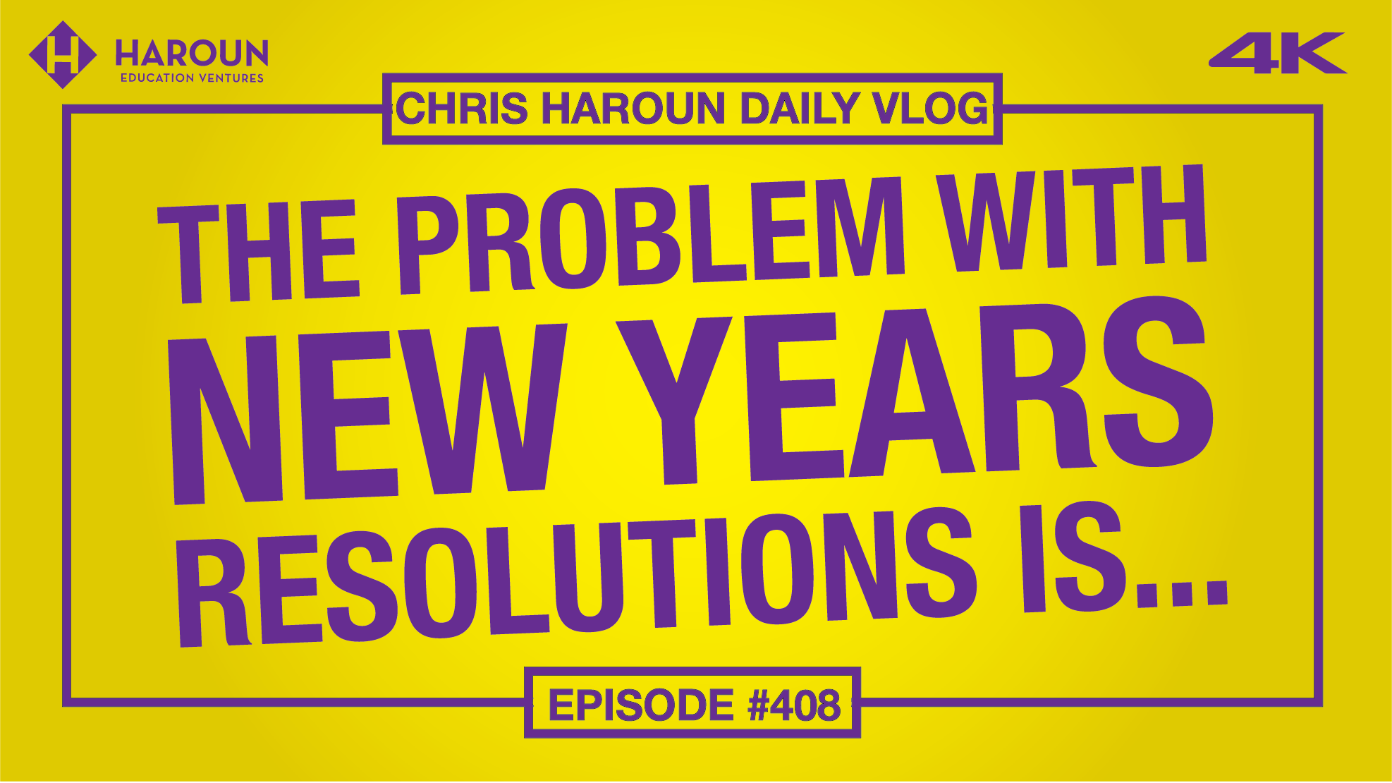 VLOG_408_9_12_2019_The Problem With New Years Resolutions is....png