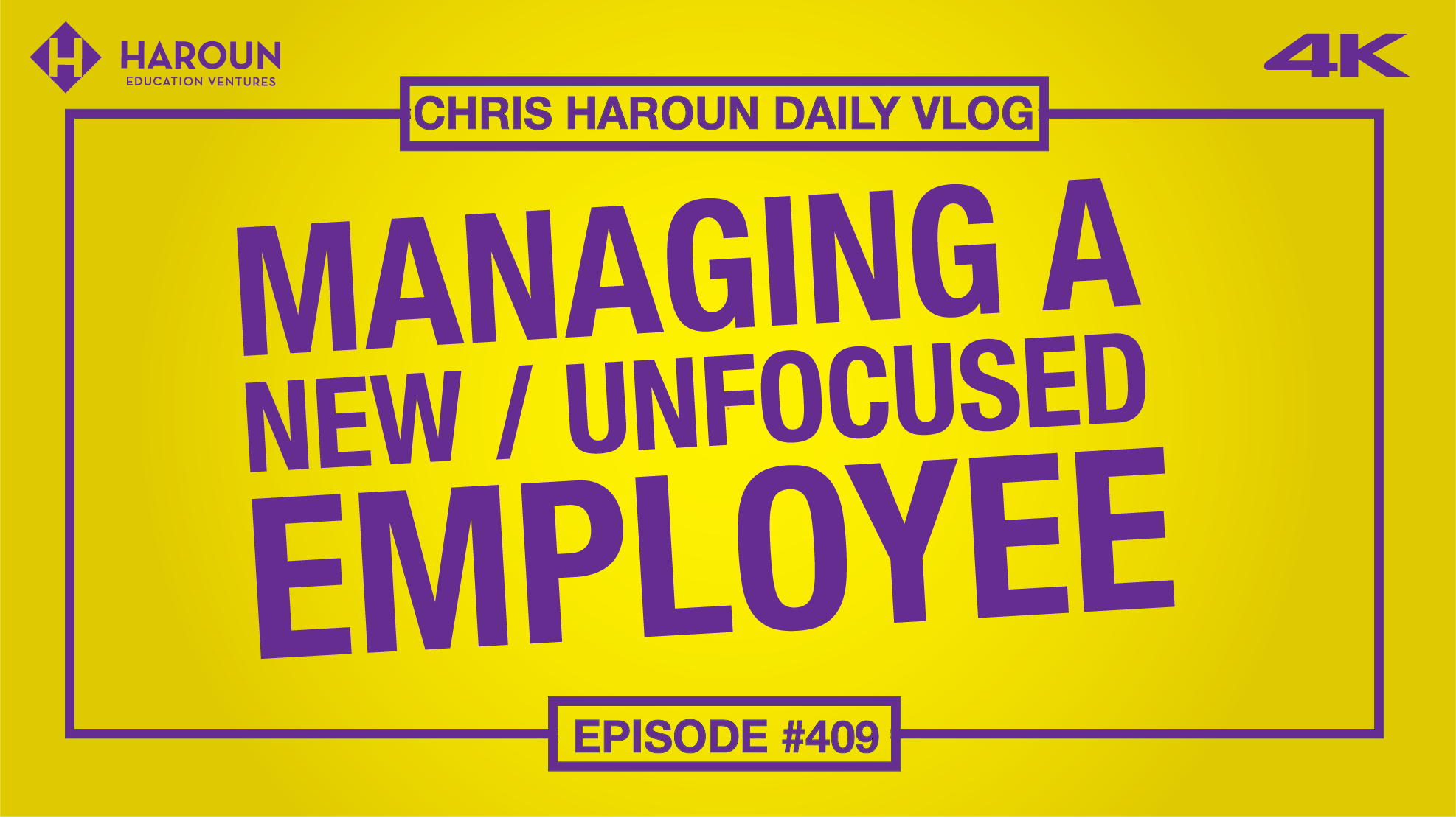 VLOG_409_9_13_2019_Managing a New : Unfocused Employee.png