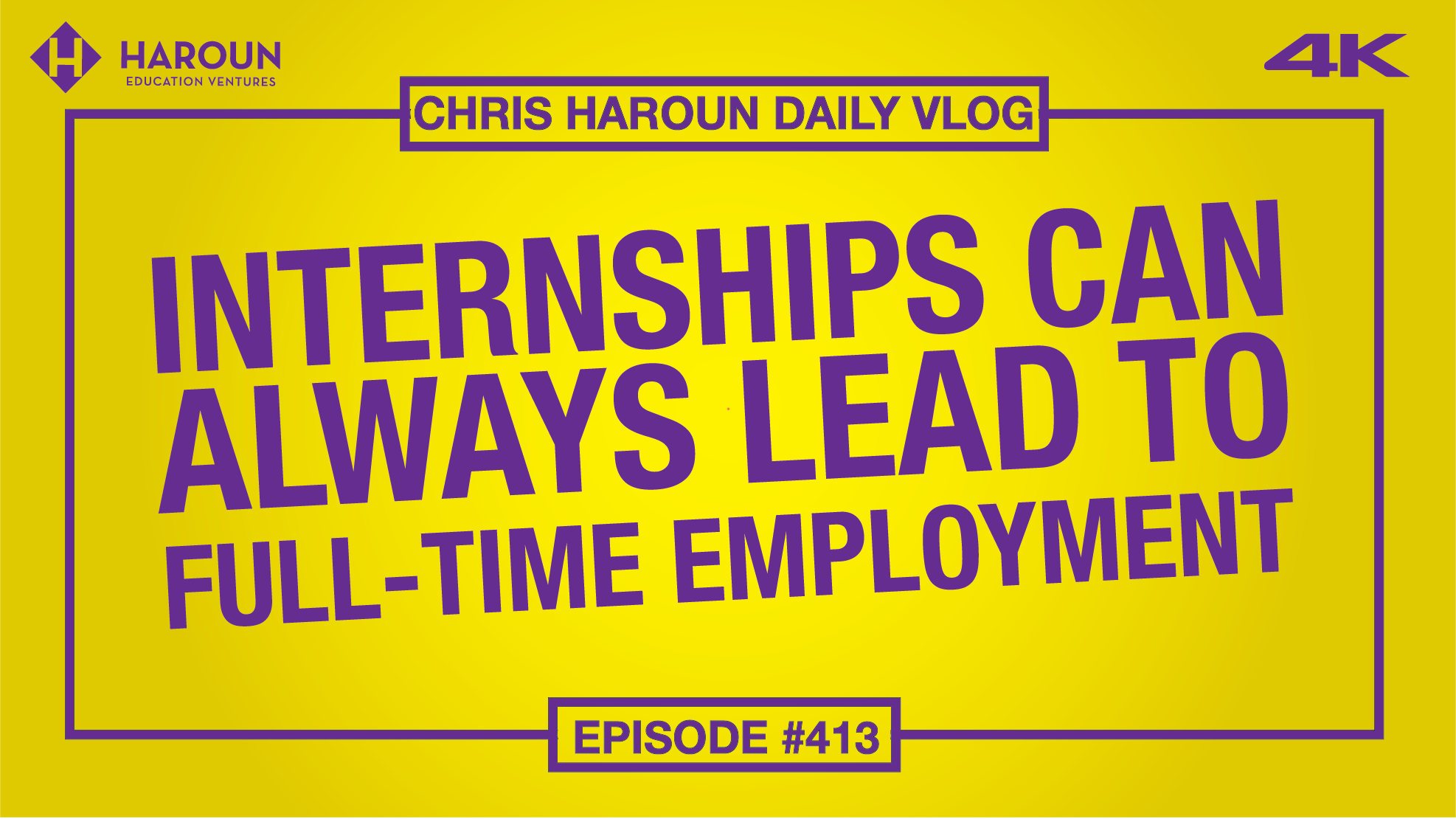 VLOG_413_9_17_2019_Internships Can ALWAYS Lead to Full-Time Employment.png