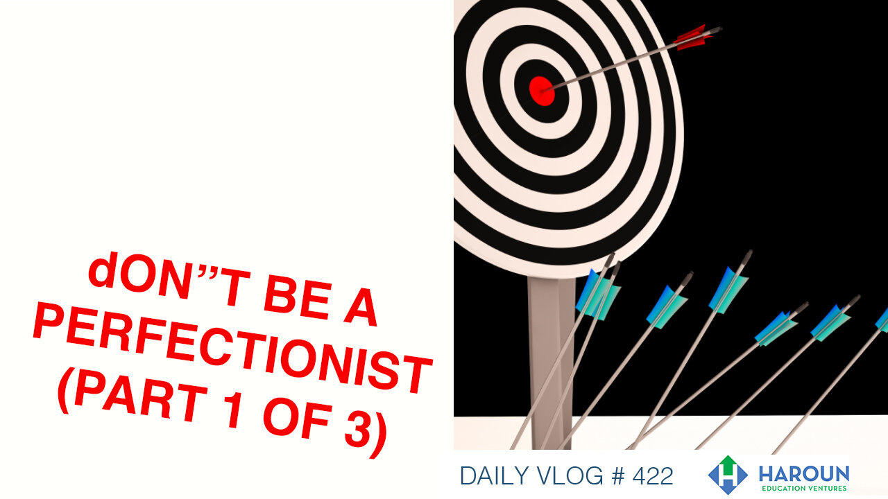 VLOG_422_9_25_19_DAY_4 Don't Be a Perfectionist Part 1 of 3_.jpg