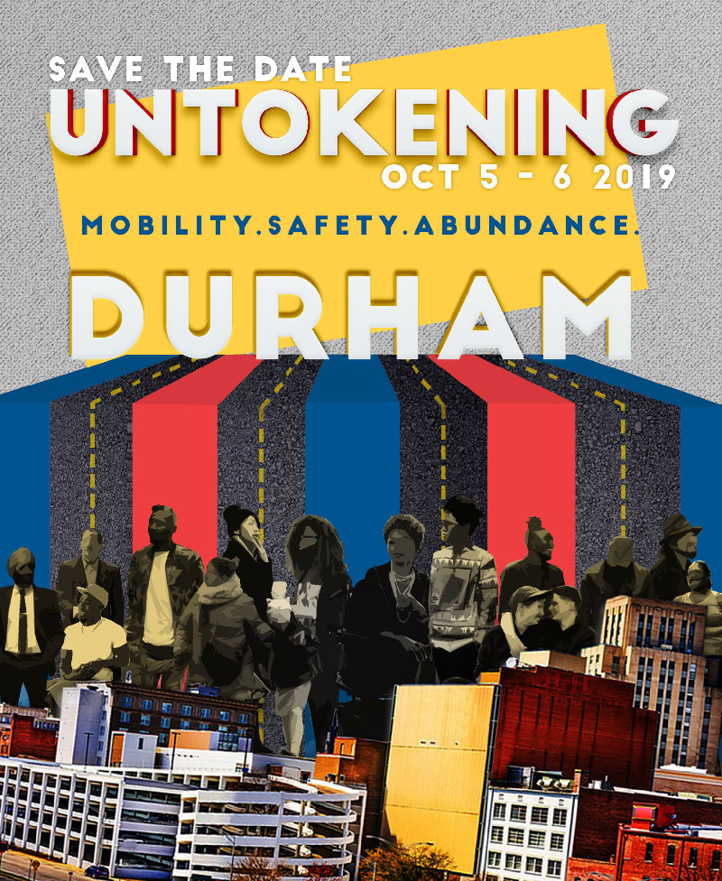 Untokening Durham graphic designed by    Jade Brieanne   , with art direction from Derrick Beasley.