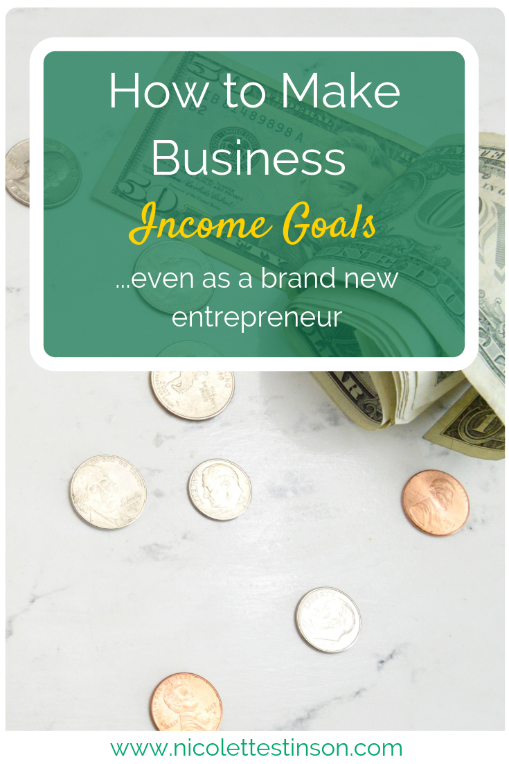 How To Make Business Income Goals as a New Entrepreneur
