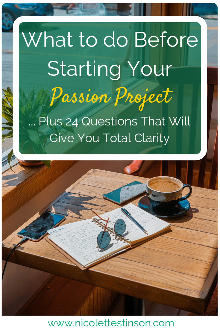 What To Do Before Starting Your Passion Project (+ 24 questions that will give you total clarity)
