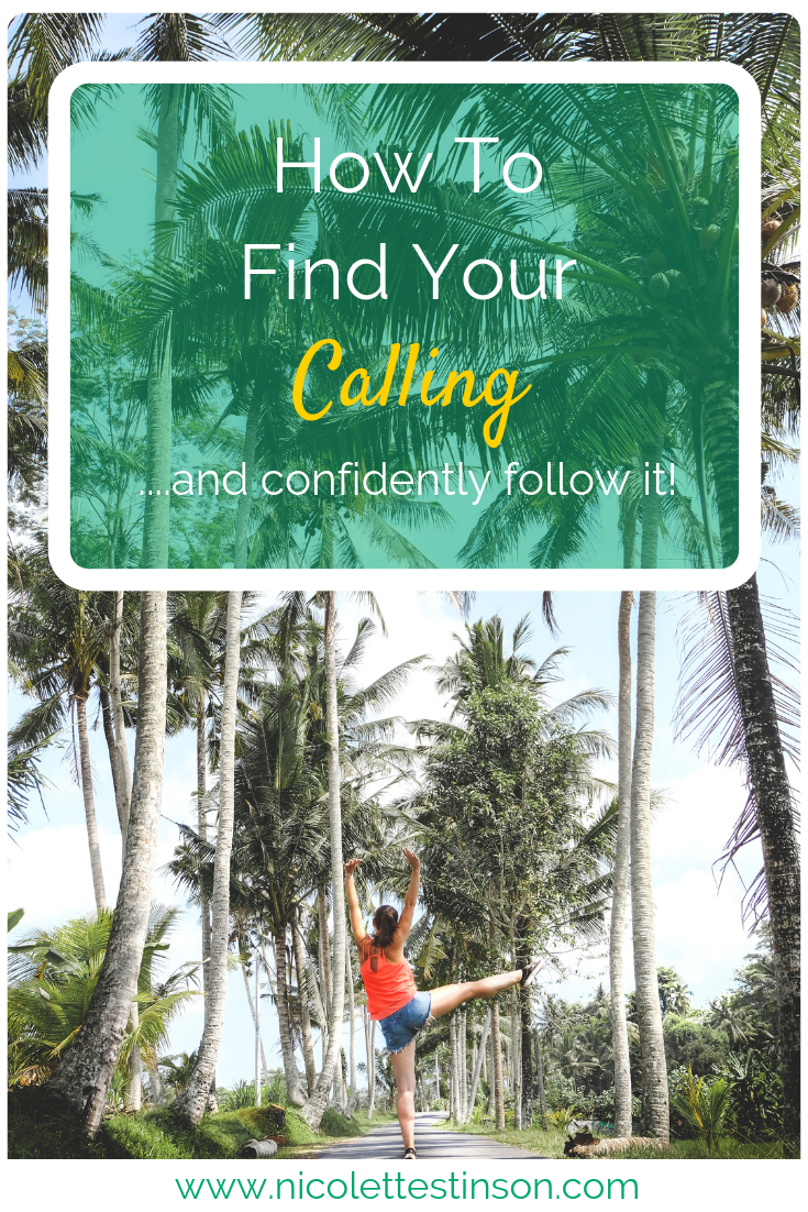 How To Find Your Calling ..... and Confidently Follow Your Calling