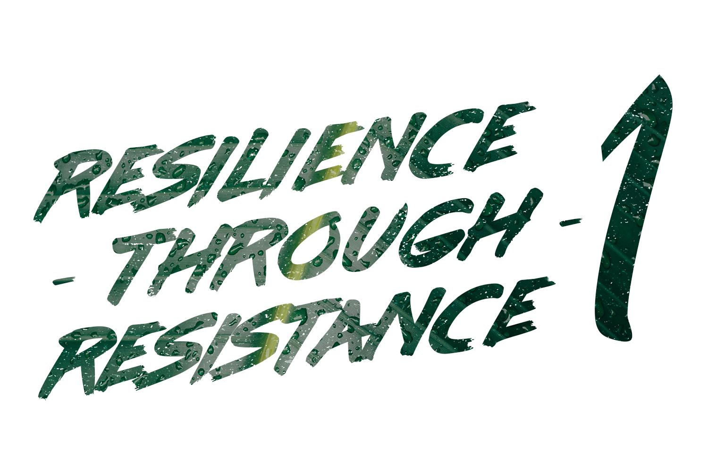 resilience through resistance.jpg