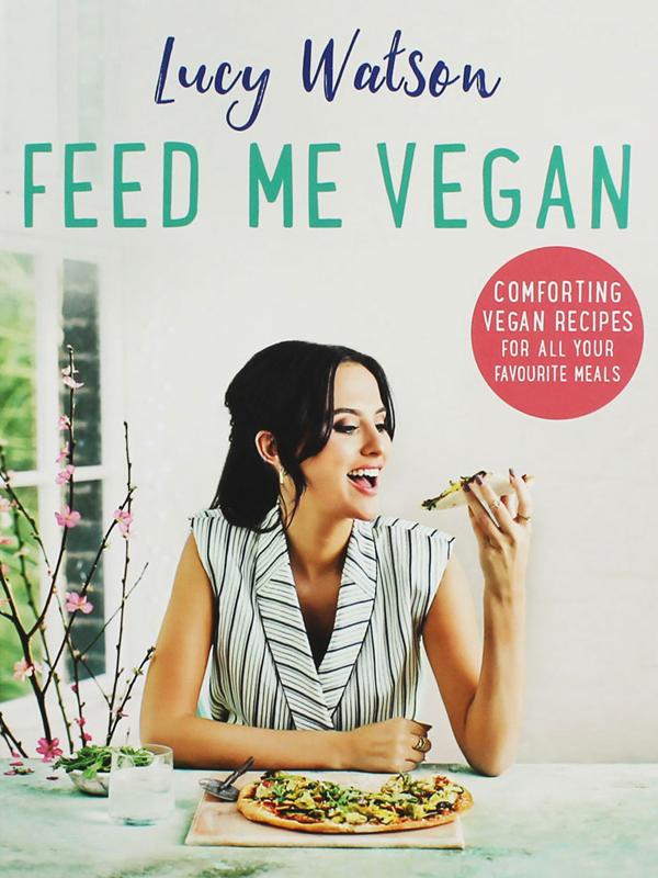 Feed Me Vegan- Lucy Watson.jpg