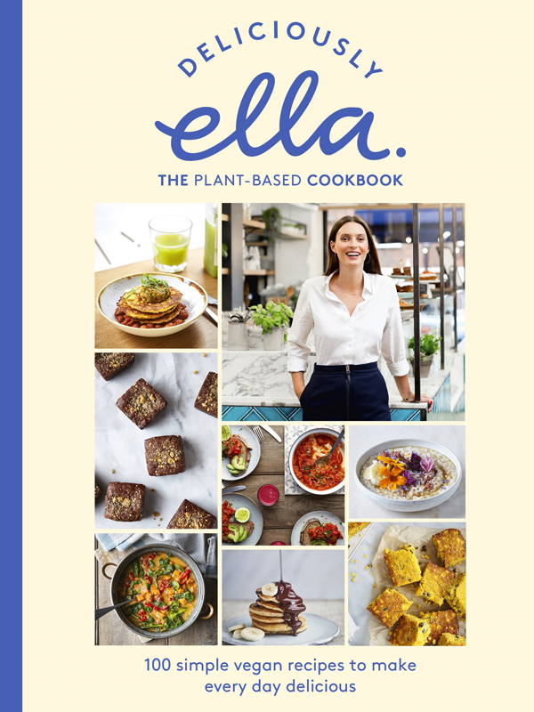 Deliciously Ella_ The Plant Based Cookbook- Ella Mills.jpg