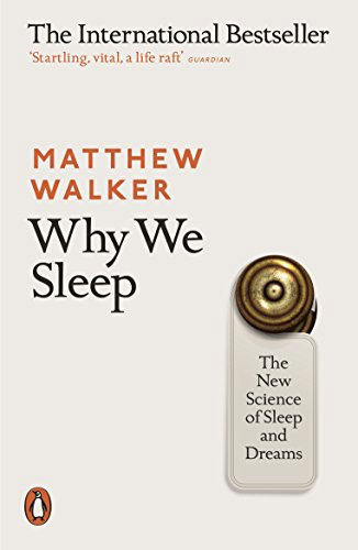 Why-We-Sleep--The-New-Science-of-Sleep-and-Dreams.jpg