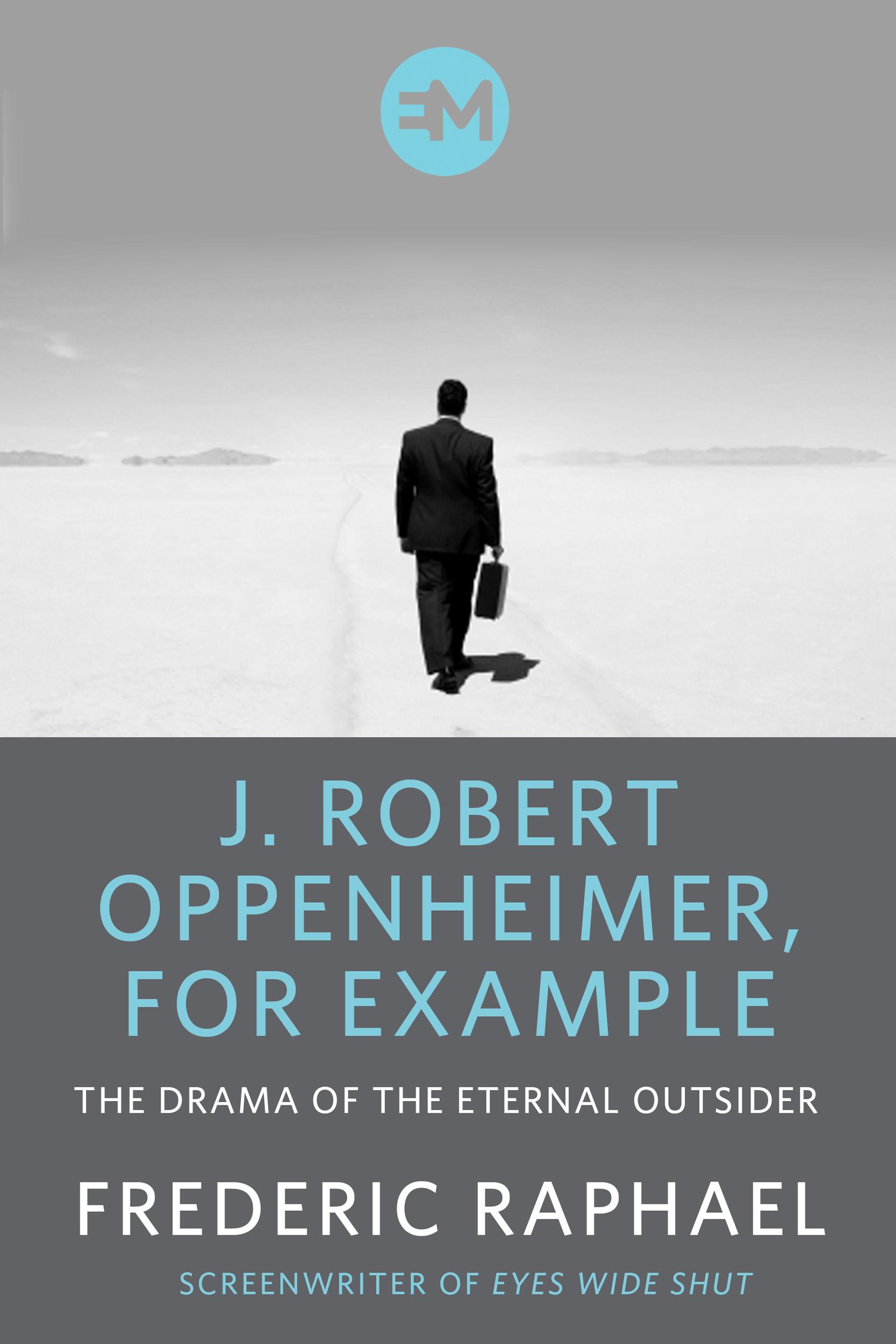 J. Robert Oppenheimer, For Example
