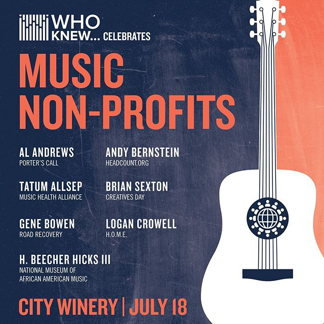 Check out the next WHO KNEW on July 18 at City Winery Nashville. We are featuring the founders of 7 incredible Music Non-Profits. Early bird tix on sale- https://citywinery.com/nashville/whoknew071819.html. They won't last long so get yours now.