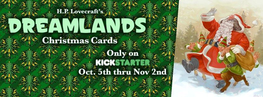 Visit us on Kickstarter for more information and to see our project grow!   https://www.kickstarter.com/projects/1464564021/lovecrafts-the-dreamlands-christmas-cards-and-gift?ref=project_share