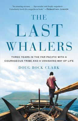 The Last Whalers by Dough Bock Clark