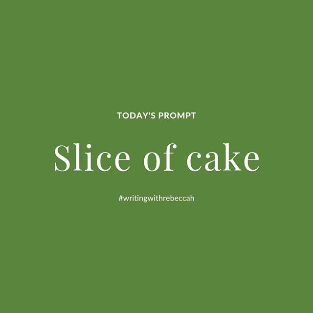 Today's writing prompt: Slice of cake⁠ ⁠ Share your response in the comments 👇 below or tag #writingwithRebeccah on your own post so we can follow along! ⁣⁠ ⁣⁠ These writing prompt exercises are for fun and intended to encourage you to create, not to be perfect. So give yourself about a 3-5 minute time limit and then put down your pen or press post. Remember that this is intended to be a kind and encouraging space so please keep that in mind in the comments. ⠀⁣⁠ ⁣⁠ New to writing prompts? They are a word, phrase, or even a photo that inspires and gives you focus as you write. You can use my prompts to write a stream of consciousness in a notebook or to share online. Write on! ⁣⁠ ⁠ #writingtips #writing #writinginspiration #writingmotivation #writingsociety #writingofinstagram #writingadvice #writinglife #dailyprompts #dailywriting #writingpromptsdaily #writingprocess #writingproject #writingproblems #storytelling #storyteller #storytellers #writingheals #writinghelp⁠