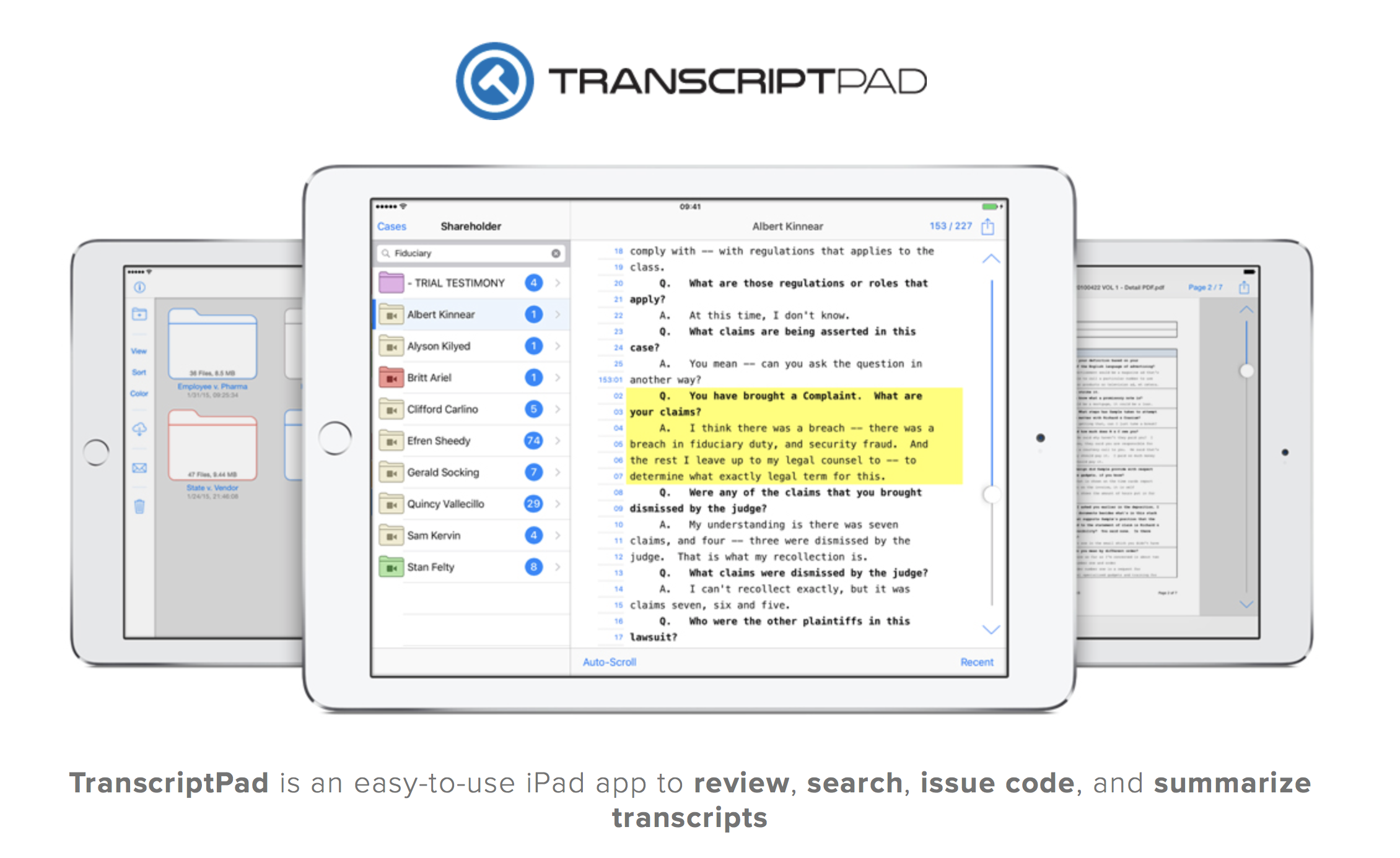 TranscriptPad for iPad - Like DocReviewPad, this is a similar application that allows you to review and assign issue codes to deposition transcripts.  Another LitSoftware product, it works seamlessly with TrialPad for iPad.