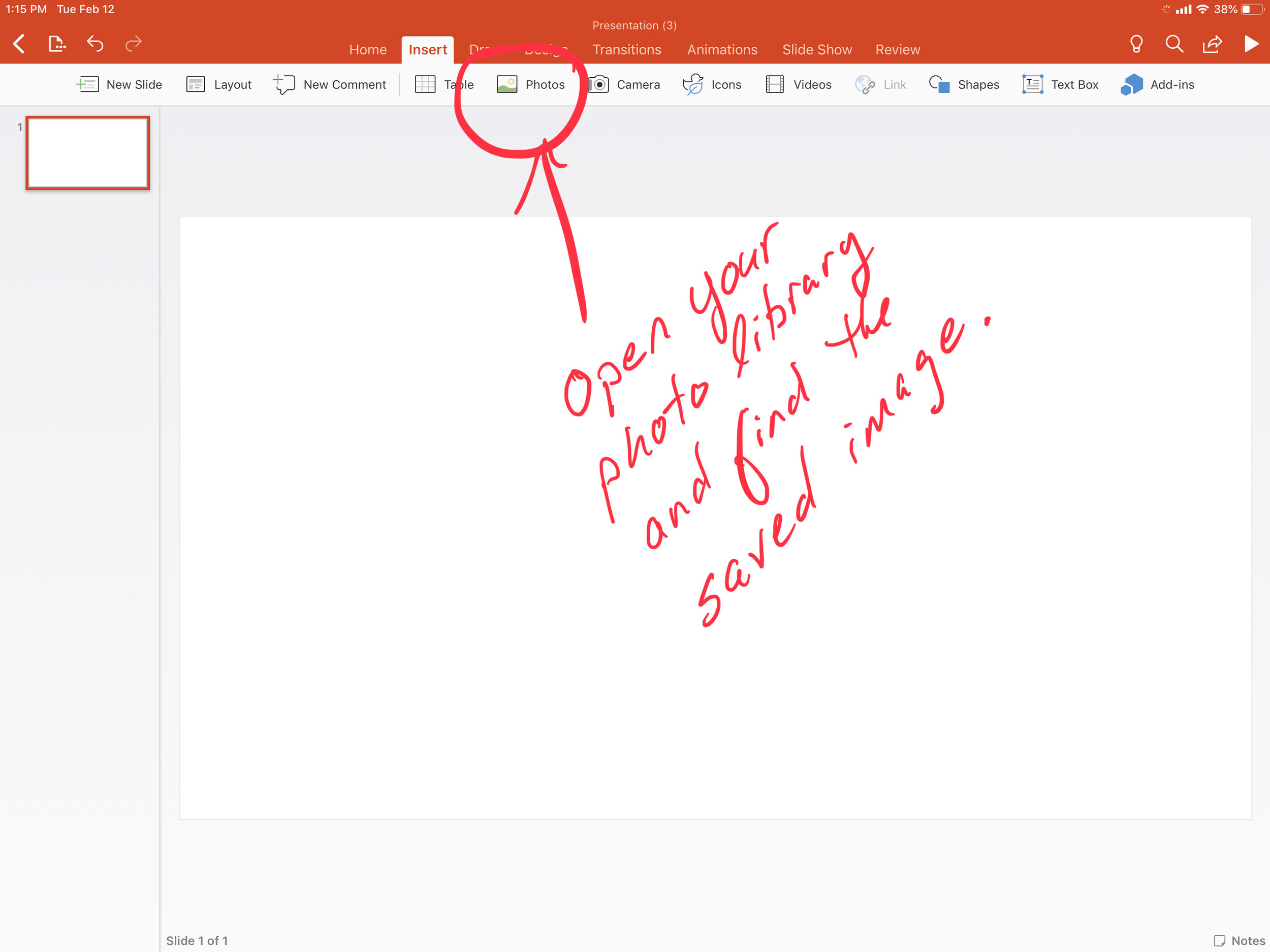 """Open PowerPoint and select """"Insert"""" then """"Photos."""" - This opens your photo library on your iPad."""