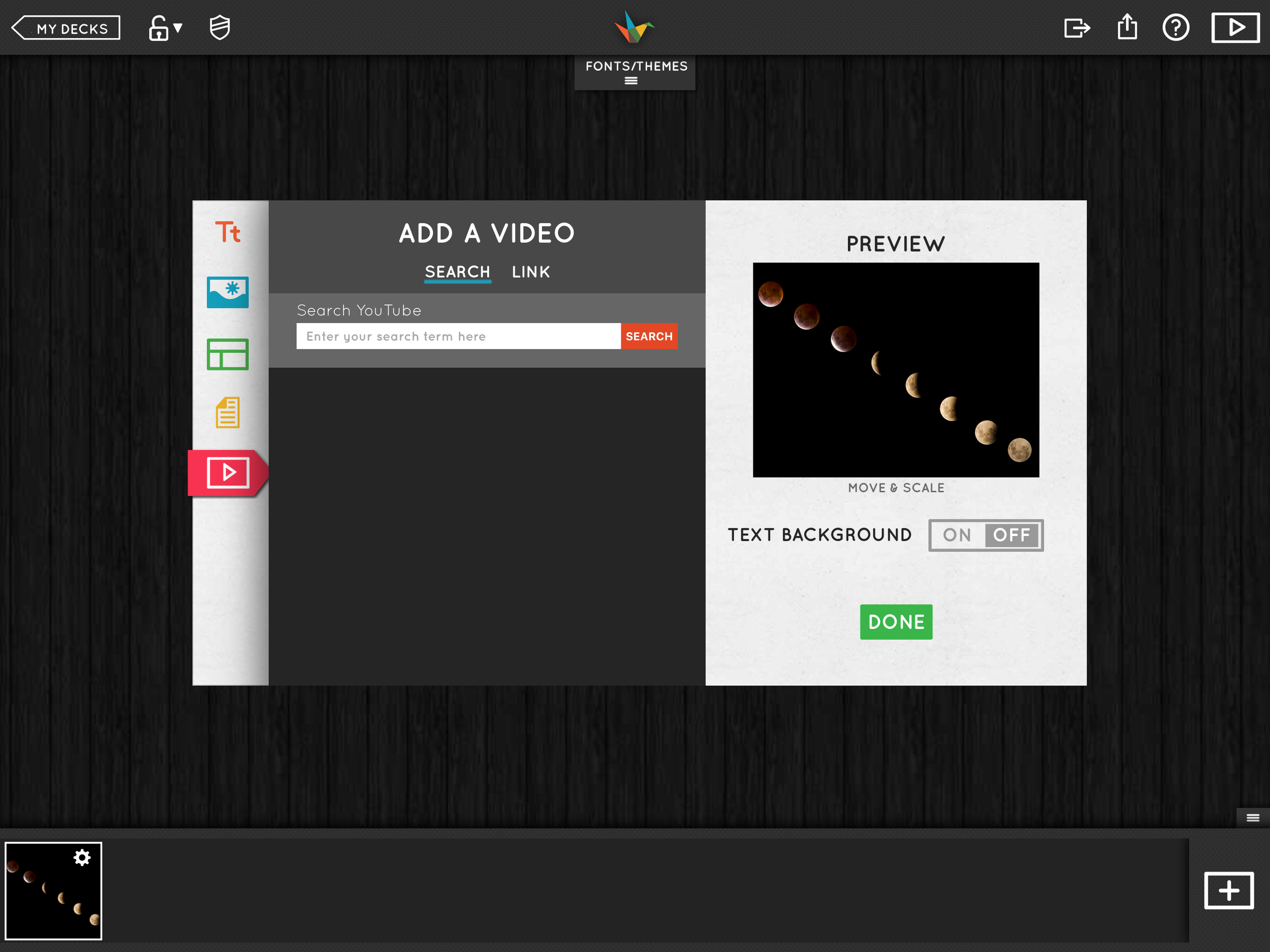 Quickly add a video clip with easy access to YouTube.