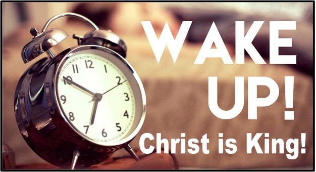 Wake Up Christ the King Sunday.jpg