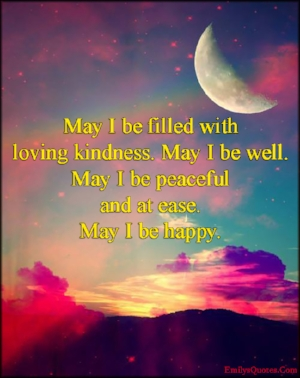 EmilysQuotes.Com-love-kindness-being-well-peaceful-peace-happy-happiness-inspirational-positive-unknown.jpg