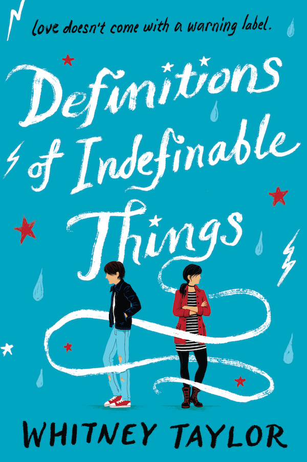 Definitions of Indefinable Things by Whitney Taylor Publication Date: April 4, 2017 (HMH Books for Young Readers)