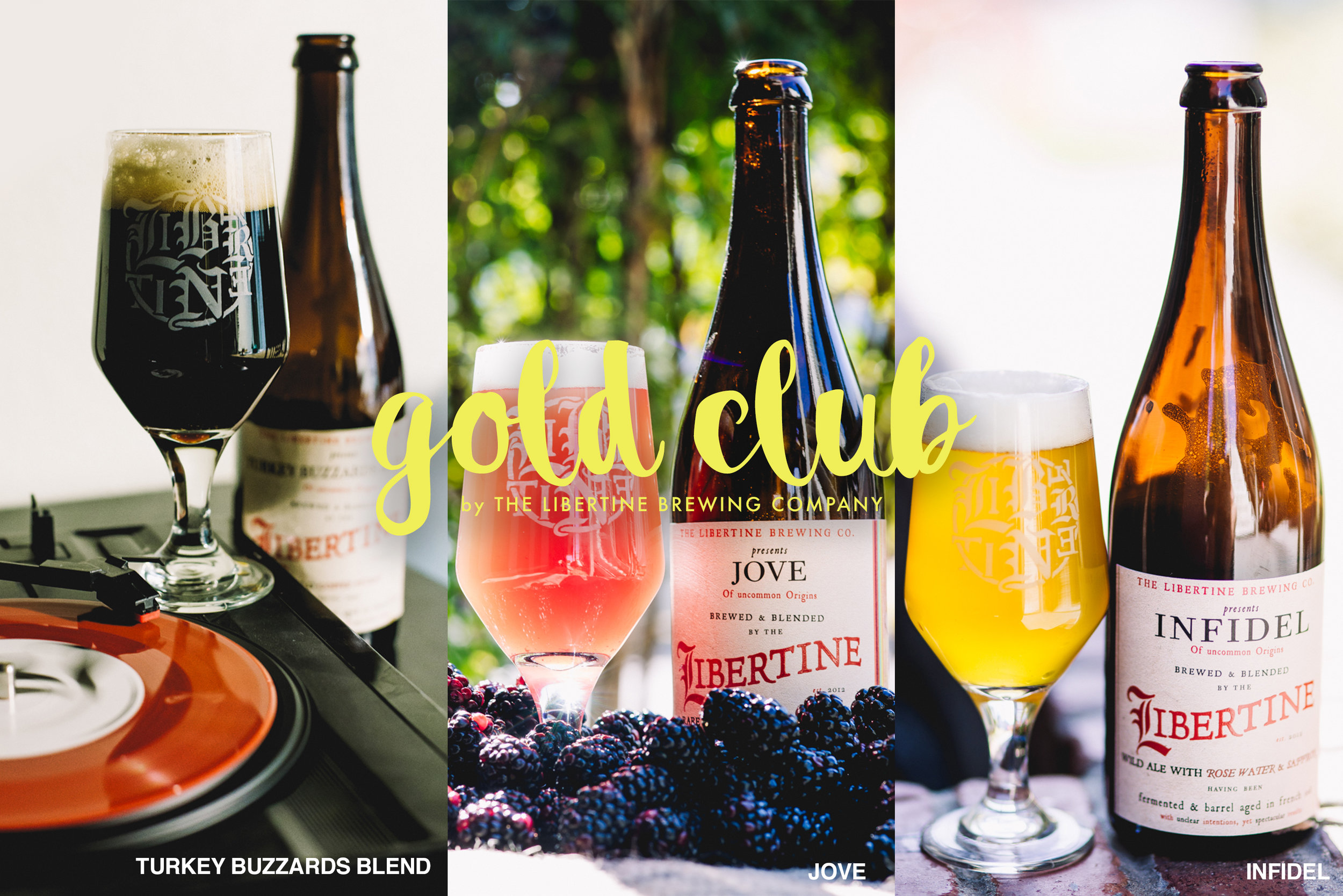 The Gold Club will feature Turkey Buzzards Blend, Jove, Infidel in the first shipment on December 1. The Libertine Bottle Club will focus on sending you unique beers every quarter.
