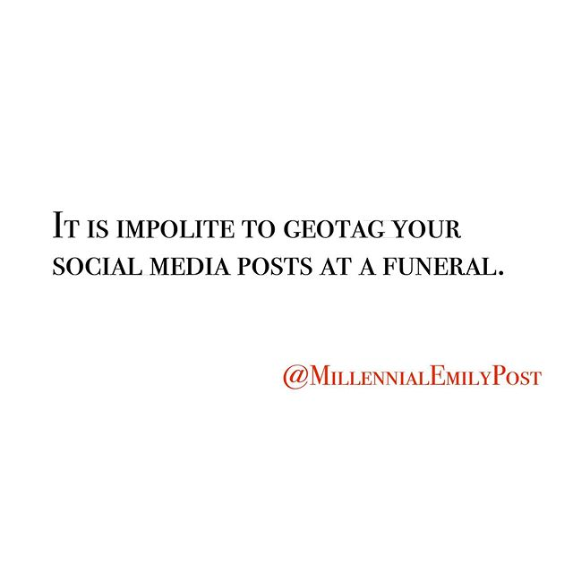 Or take a selfie, or tweet... in fact, just put the phone away.⁠⠀ .⁠⠀ #millennial #millennialmanners #manners #etiquette #emilypost #funeral #geotag #selfie #funeralmanners
