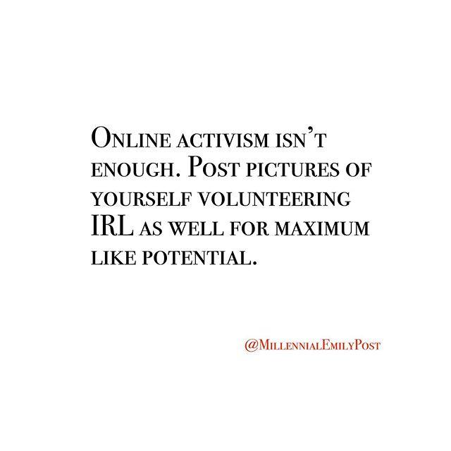 Extra points if you volunteer by way of running a marathon. Then you get do-gooder likes and exercise likes.⁠⠀ .⁠⠀ #activism #volunteering #millennial #emilypost #modernmillennial #modernmanners #manners #likes⁠⠀