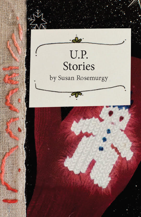 Susan Rosemurgy-U.P. Stories v2.jpg