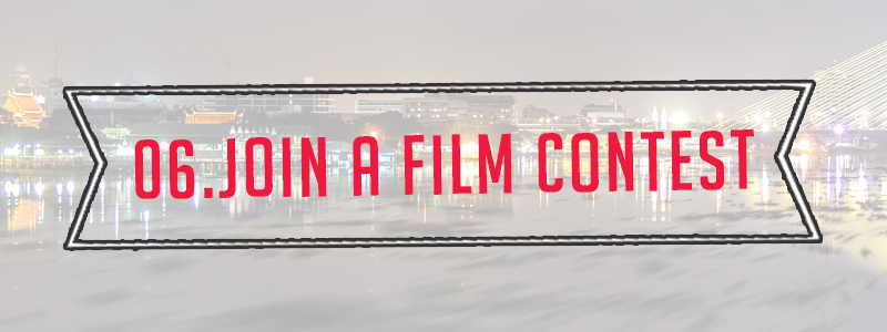 Step 6:Join a Film Contest