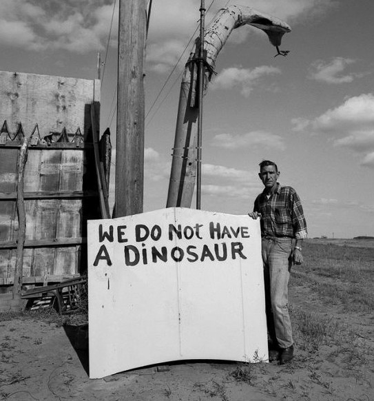 mrasmus :      thisistheupside :      WE DO NOT HAVE A DINOSAUR      Sounds like something somebody with a dinosaur would say.