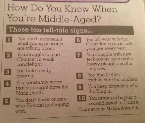 gdfalksen :     You know you are middle aged when…………………..