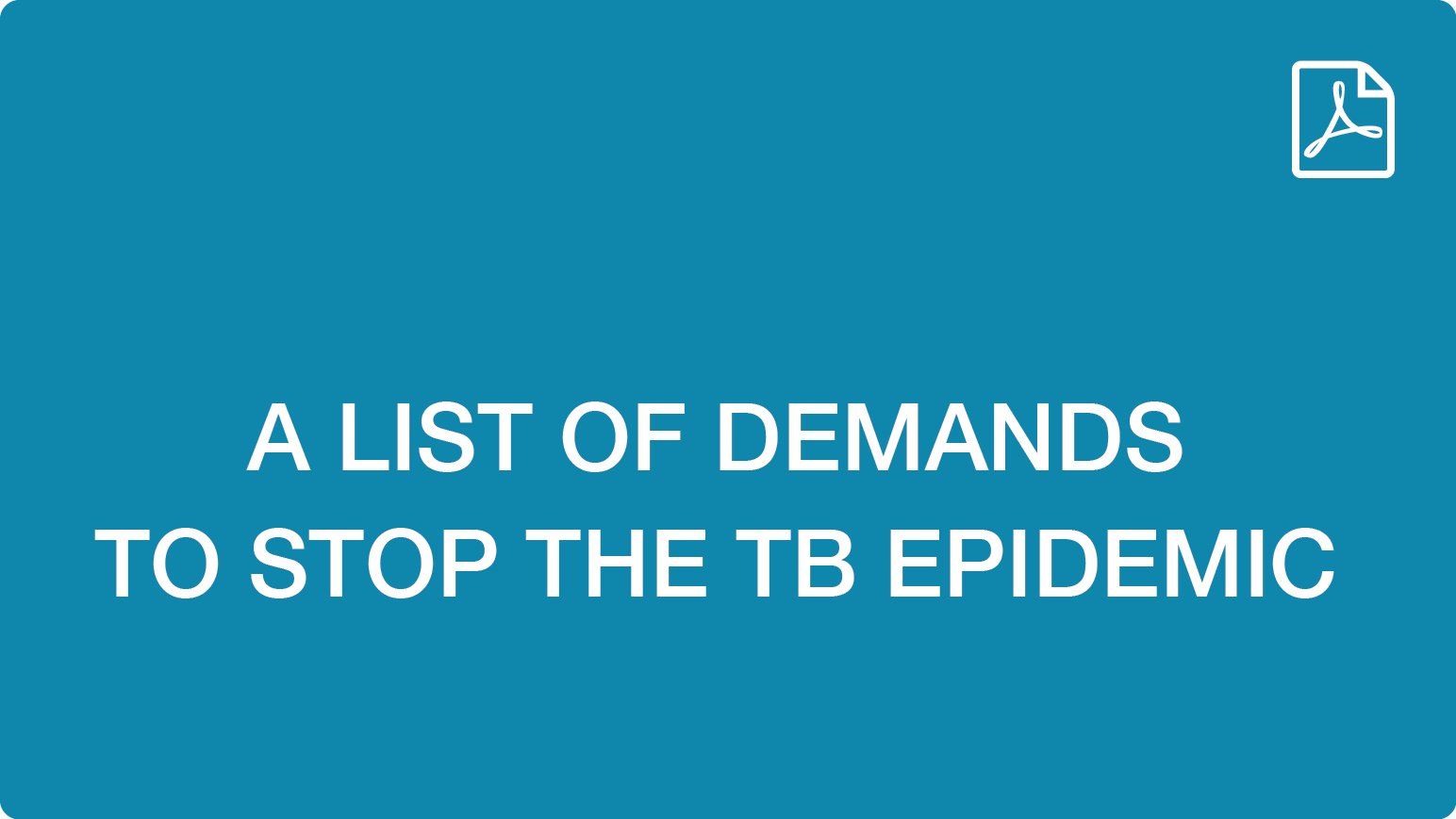 A List of Demands TO STOP THE TB EPIDEMIC