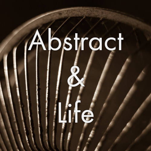 Abstract & Life