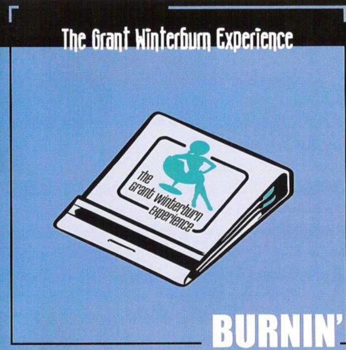 The Grant Winterburn Experience - Burnin'.jpg