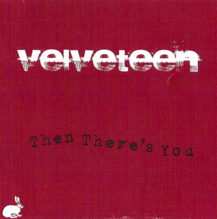 Velveteen - Then There's You.jpg