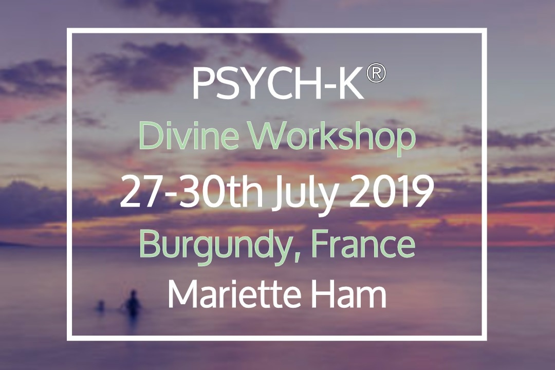 PSYCH-K® Divine Workshop - 27 Jul, 2019 17:30 - 30 Jul, 2019 17:30This workshop is a gift to all PSYCH-K facilitators around the world. It is PSYCH-K's way to contribute to a more sustainable world where peace of mind, joy and fulfillment is available to all people – aligning themselves to the principles of nature and ancient wisdom about the law of 'One'Location: Chateau de LaSalle (map)