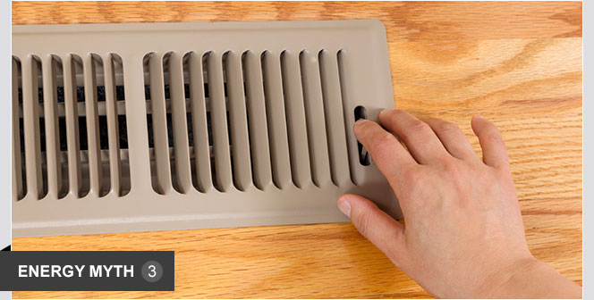 Closing off vents will reduce heating and cooling costs.   Closing vents is not a good way to save on energy costs. Heating and cooling systems are designed to distribute air evenly; closing vents throws the system off balance. This causes pressure to build up, resulting in duct leaks that waste energy.