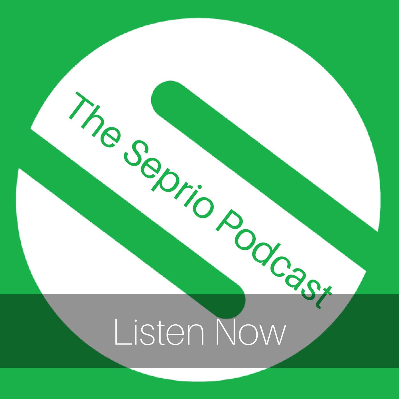 Listen to the Seprio Podcast