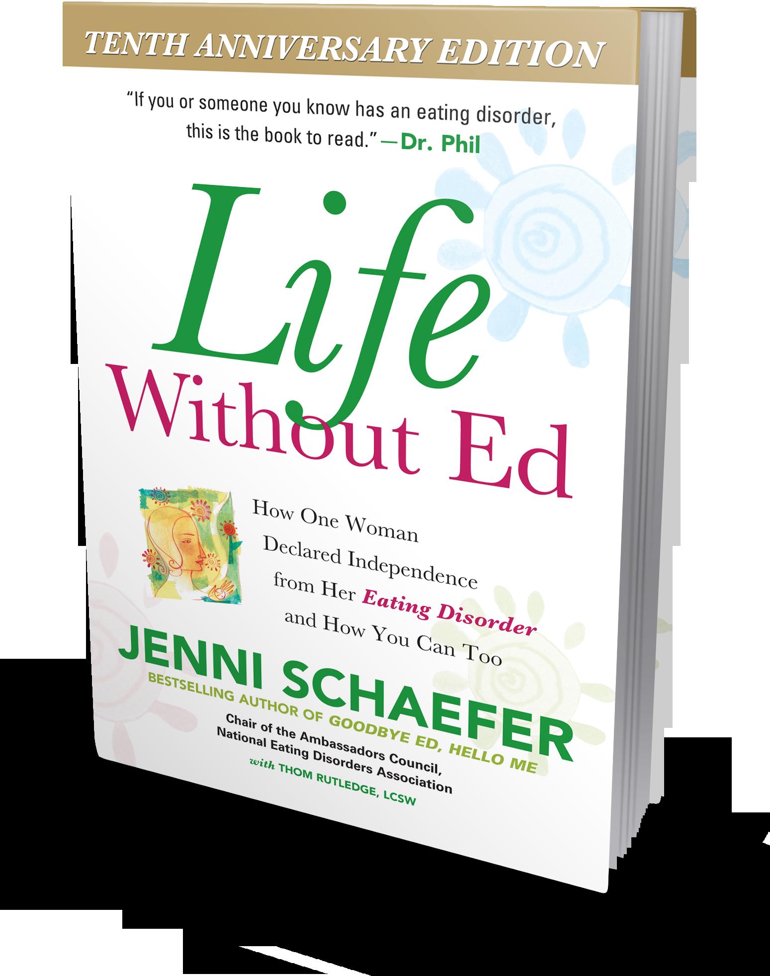Procurez-vous le livre «  Life without ED  » de l'auteure Jenni Schaefer, livre qui a aidé Loup à mieux comprendre les troubles alimentaires.