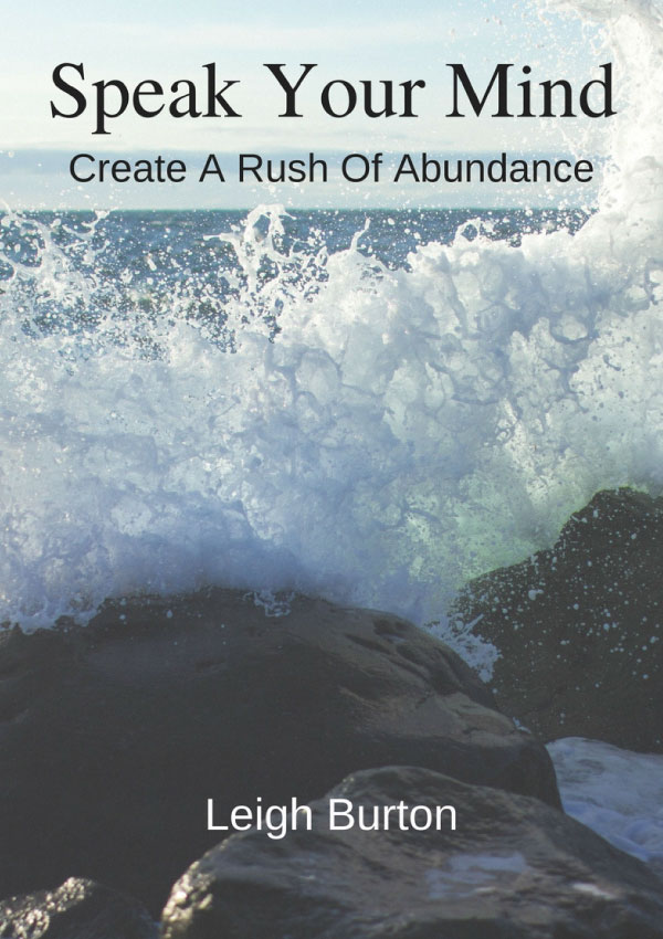 Speak Your Mind - Create A Rush Of Abundance