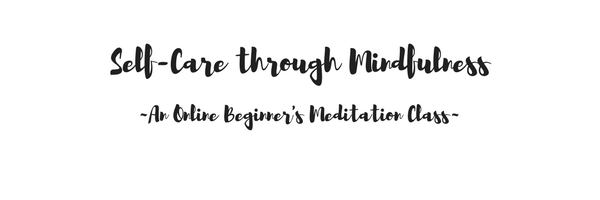 Self-Care Through Stillness_ An Online Mindfulness Course- MAY 2018.png