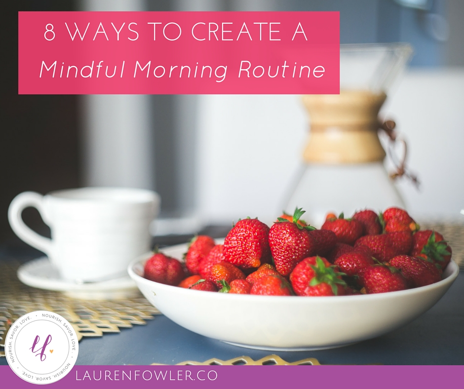 8 Ways to Create a Mindful Morning Routine