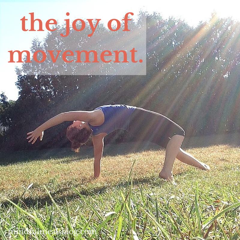 The joy of movement. Mindfulmealsblog.com