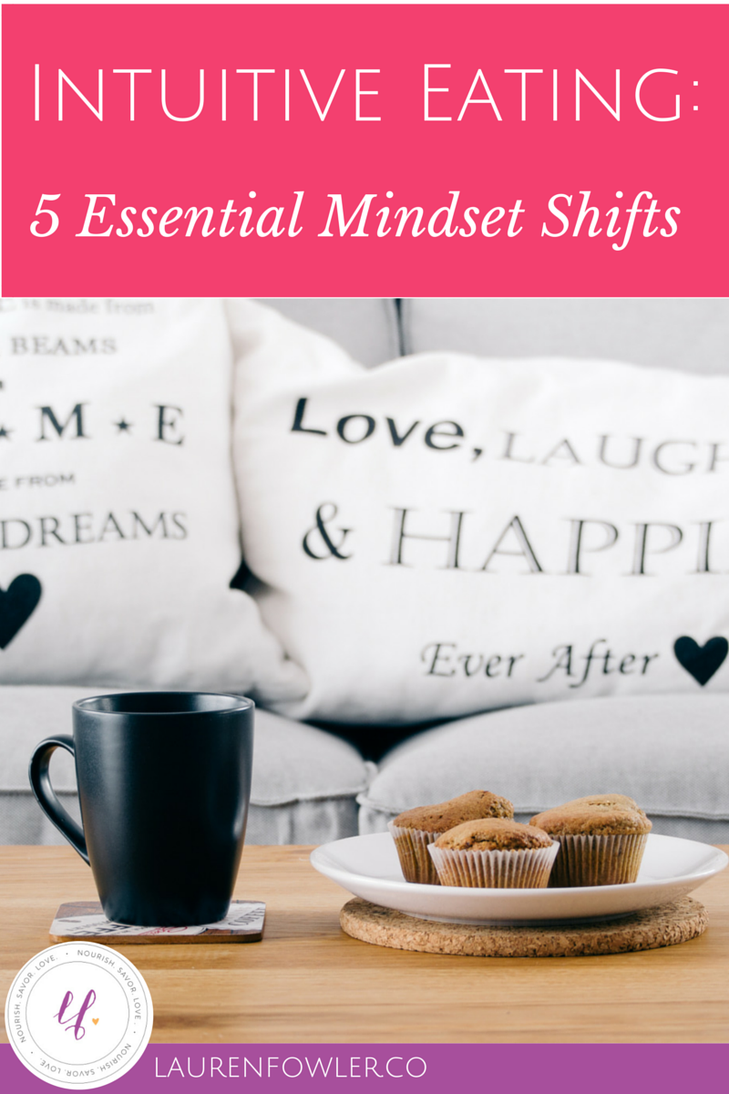 Intuitive Eating: 5 Essential Mindset Shifts