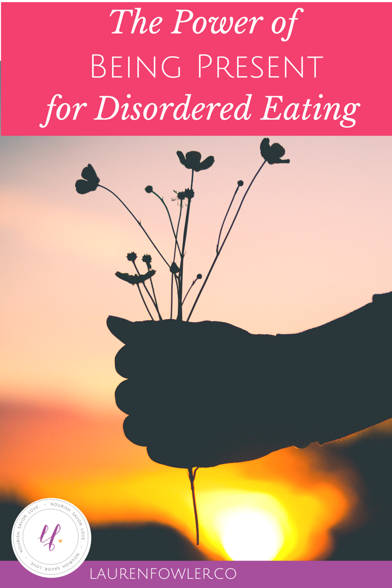 The Power of Being Present for Disordered Eating