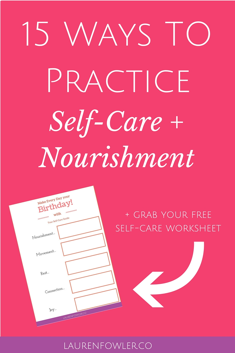 15 Ways to Practice Self-Care + Nourishment (+ grab your free worksheet)