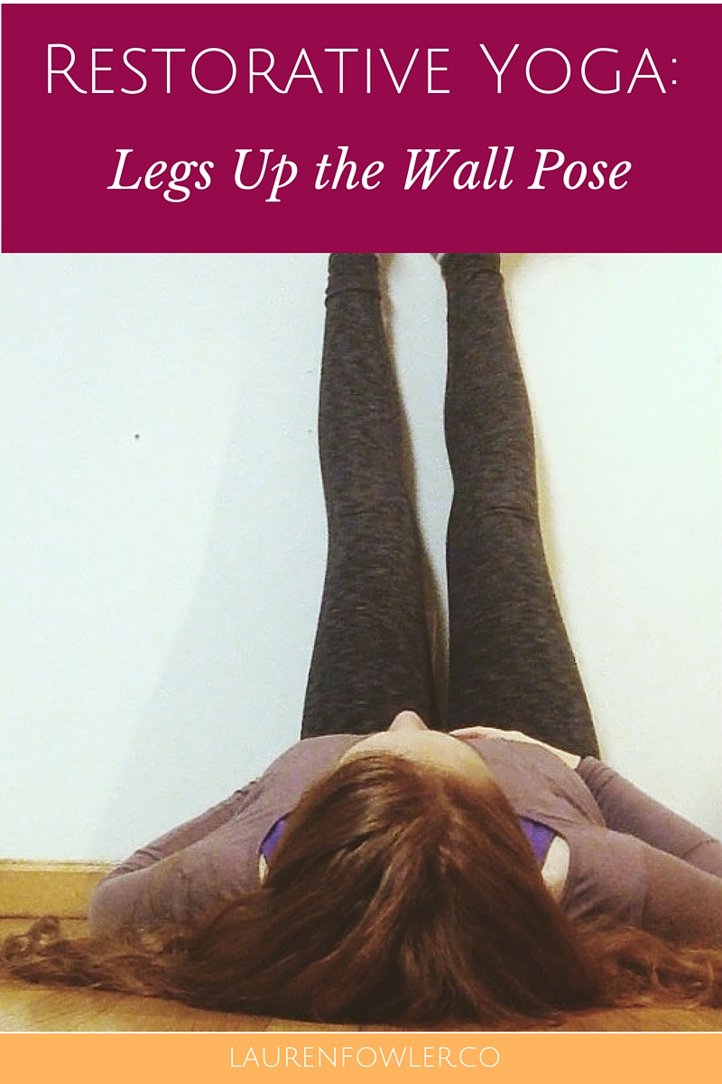 Restorative Yoga: Legs Up the Wall Pose